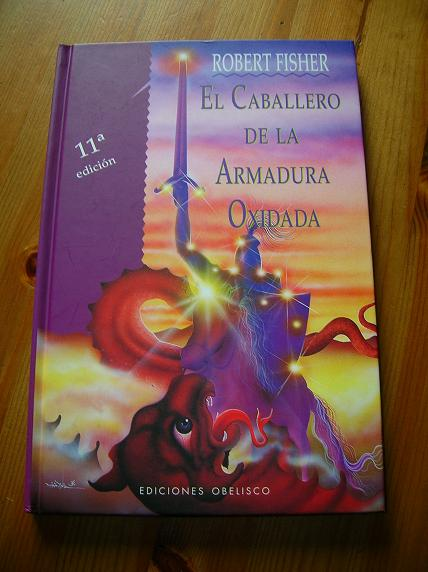 Reseña De Libros El Caballero De La Armadura Oxidada De Robert Fisher Granvalparaiso